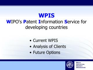 WPIS W IPO's  P atent  I nformation  S ervice for developing countries