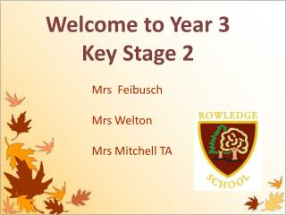 Welcome to Year 3 Key Stage 2