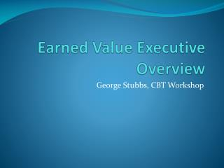 Earned Value Executive  Overview