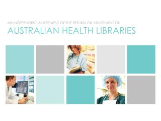 An independent assessment of the return on investment of  Australian health libraries