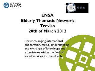 ENSA   Elderly Thematic  Network Treviso 20th of  March  2012