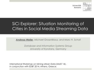 SiCi  Explorer: Situation Monitoring of Cities in Social  Media Streaming  Data