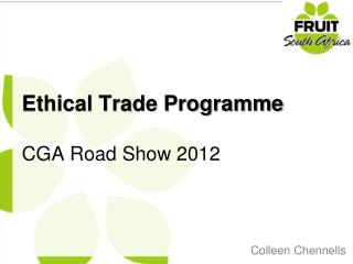 Ethical Trade Programme CGA Road Show 2012
