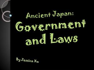 Ancient Japan: Government  and Laws