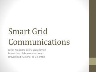 Smart Grid Communications