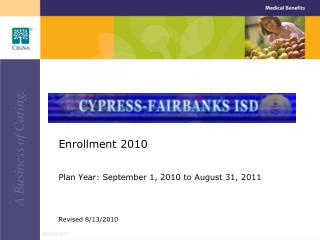 Enrollment 2010 Plan Year: September 1, 2010 to August 31, 2011 Revised 8/13/2010