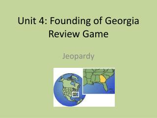 Unit 4: Founding of Georgia Review Game