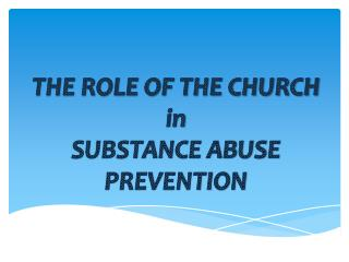 THE ROLE OF THE CHURCH in SUBSTANCE ABUSE PREVENTION