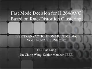 Fast Mode Decision for H.264/AVC Based on Rate-Distortion Clustering