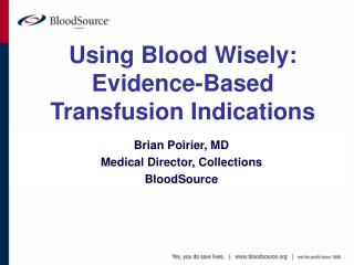 Brian Poirier, MD Medical Director, Collections BloodSource