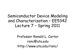 Semiconductor Device Modeling and Characterization – EE5342 Lecture 7 – Spring 2011