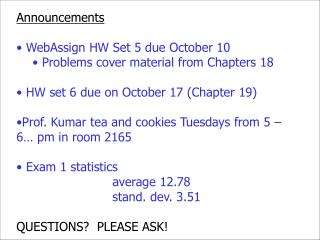 Announcements  WebAssign HW Set 5 due October 10  Problems cover material from Chapters  18