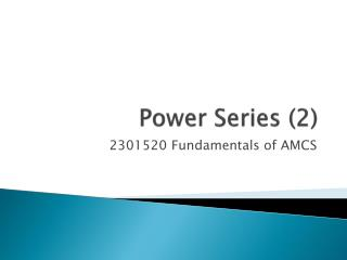 Power Series (2)