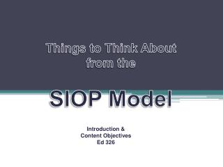 Things to Think About  from the  SIOP Model