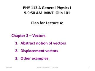 PHY 113 A General Physics I 9-9:50 AM  MWF  Olin 101 Plan for Lecture 4:  Chapter 3 – Vectors