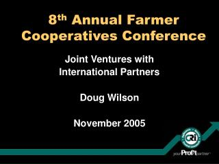 8 th  Annual Farmer Cooperatives Conference