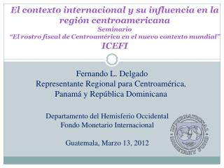 Departamento del Hemisferio Occidental Fondo Monetario Internacional Guatemala, Marzo 13, 2012