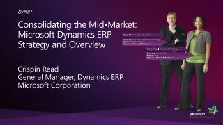 Consolidating  the Mid-Market : Microsoft Dynamics ERP Strategy and  Overview