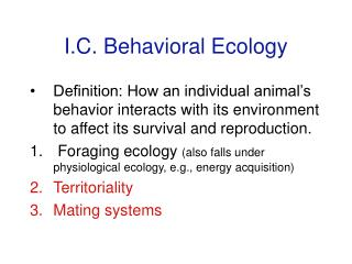 I.C. Behavioral Ecology