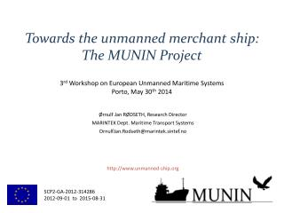 Towards the unmanned merchant ship: The MUNIN Project
