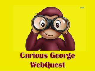 Curious George  WebQuest