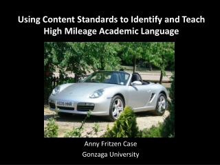 Using Content Standards to Identify and Teach High Mileage Academic Language
