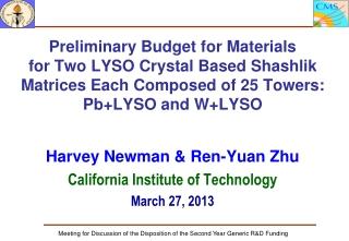 Harvey Newman & Ren -Yuan Zhu California Institute of Technology March 27, 2013