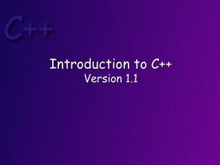 Introduction to C ++ Version 1.1