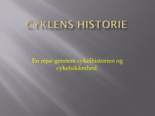 Cyklens historie