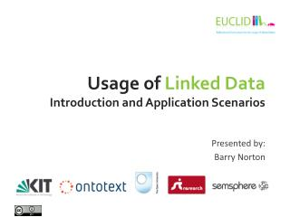 Usage of Linked  Data Introduction and Application  Scenarios