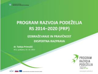 PROGRAM RAZVOJA PODEŽELJA RS 2014–2020 (PRP)