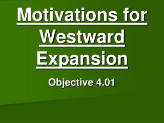 Motivations for Westward Expansion