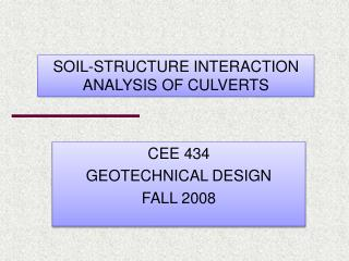 CEE 434 GEOTECHNICAL DESIGN FALL  2008