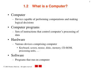 1.2    What is a Computer?