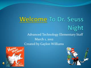Welcome  To Dr. Seuss Night