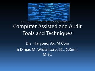 Computer Assisted and Audit Tools and Techniques