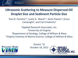 Ultrasonic Scattering  to Measure Dispersed  Oil  Droplet Size and Sediment Particle Size