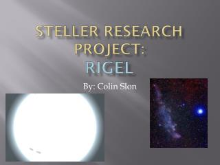 STELLER RESEARCH PROJECT: Rigel