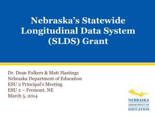 Nebraska's Statewide Longitudinal Data System (SLDS) Grant