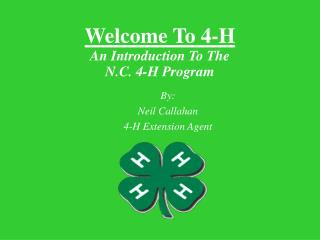 Welcome To 4-H An Introduction To The  N.C. 4-H Program
