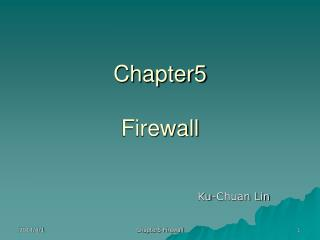 Chapter5 Firewall