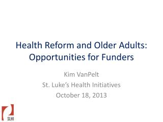Health  Reform and Older Adults: Opportunities for Funders