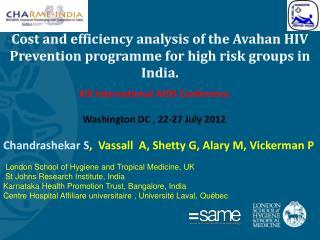 Chandrashekar S , Vassall A, Shetty G, Alary M, Vickerman P