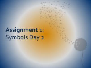 Assignment 1: Symbols Day 2