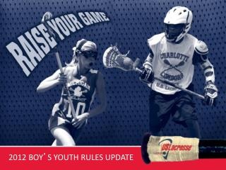 2012 BOY ' S YOUTH RULES UPDATE