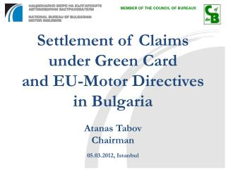 Settlement of Claims  under Green Card and EU-Motor Directives in Bulgaria
