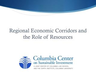 Regional Economic Corridors and the Role of Resources