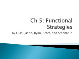 Ch 5: Functional Strategies