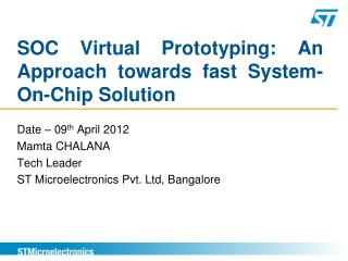 SOC Virtual Prototyping: An Approach towards fast System-On-Chip Solution
