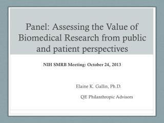 Panel: Assessing the Value of Biomedical Research from public and patient perspectives